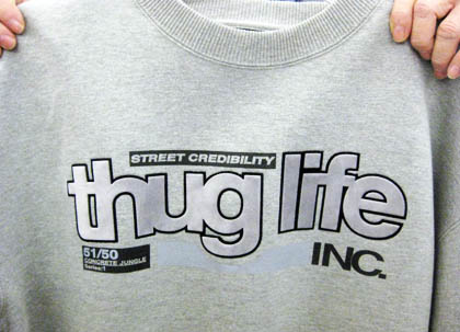 You, too, can be a thug if you wear this sweatshirt/Ryn Gargulinski